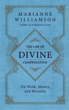 Marianne Williamson - The Law of Divine Compensation