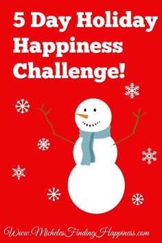 5 Day Holiday Happiness Challenge.  Need a little boost for your holiday season?  Join my 5 day holiday happiness challenge for a quick pick me up in the holiday season.