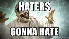 Haters gonna hate | Insane Clown Posse