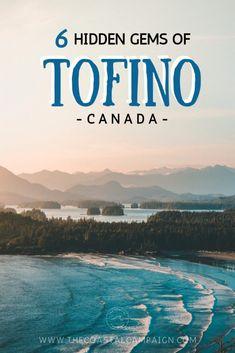 6 hidden gems of Tofino Canada Pvt Canada, Canada Vancouver, Visit Canada, Vancouver Island, Vancouver Travel, Quebec, Calgary, British Columbia, Cool Places To Visit
