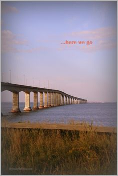 """...here we go!"" Confederation Bridge to Prince Edward Island"
