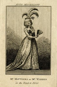 Portrait of the actress Isabella Mattocks, in character in Holcroft's 'The Road to Ruin'; whole length, standing, to the right, holding fan, larfe feathers on hat; illustration to the 'Attic Miscellany'.  Etching and engraving
