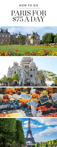 How to Do Paris for $75 a Day via @PureWow - lovely, but no Louvre???