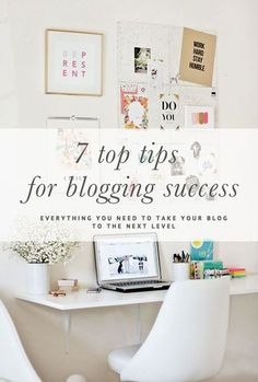 7 Top Tips for Blogging Success // Everything you need to take your blog to the next level // http://www.prettyfluffy.com