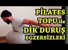 Pilates Topu ile Dik Duruş Egzersizleri - YouTube