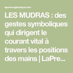 LES MUDRAS : des gestes symboliques qui dirigent le courant vital à travers les positions des mains | LaPresseGalactique.org