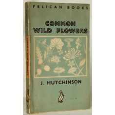 Wild Flower Penguin paperback Common Wild Flowers by John Hutchinson ($5) ❤ liked on Polyvore featuring books, accessories, filler, items and other
