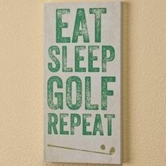 Eat Sleep Golf Repeat