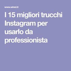 I 15 migliori trucchi Instagram per usarlo da professionista