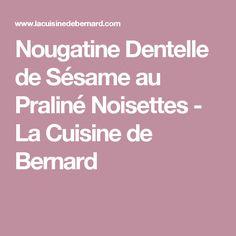 Nougatine Dentelle de Sésame au Praliné Noisettes         -          La Cuisine de Bernard
