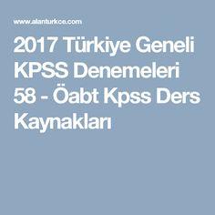 2017 Türkiye Geneli KPSS Denemeleri 58 - Öabt Kpss Ders Kaynakları