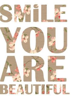 Picture Quotes and Sayings: Smile, You Are Beautiful quote. Affirmations For Women, Positive Affirmations, You Are Beautiful, Beautiful Words, Beautiful Smile, Beautiful Images, Beautiful Flowers, Beautiful People, Plus Belle Citation