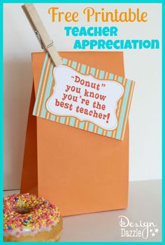 "Free teacher appreciation printable. ""Donut"" you know you're the best teacher!  Cute and simple idea : )"