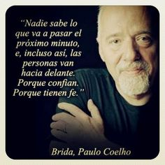 89 Best Paolo Coelho Images On Pinterest Paulo Coelho Thoughts