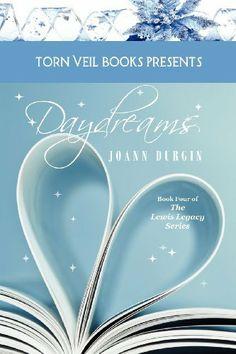 Daydreams: A Christian Romance Novel (The Lewis Legacy Series, Book Four) by JoAnn Durgin. $14.99. Publication: December 27, 2012. Publisher: Torn Veil Books (December 27, 2012)
