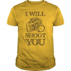I Love Photography  I Will Shoot You T-Shirts #tee #tshirt #named tshirt #hobbie tshirts #Photography