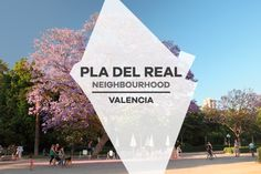 The complete guide of the neighbourhood Pla del Real in Valencia! #PlaDelReal #Valencia #Viveros #JardinesDelReal #neighbourhood #neighborhood #barrio #erasmus #erasmusvalencia #studyabroad #students #guide