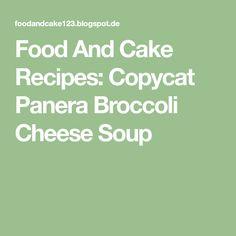 Food And Cake Recipes: Copycat Panera Broccoli Cheese Soup