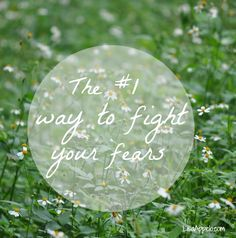 The #1 way to fight your fears