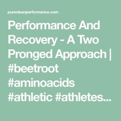 Performance And Recovery - A Two Pronged Approach   #beetroot #aminoacids #athletic #athletes #runners #runningtips #marathon #trailrunning
