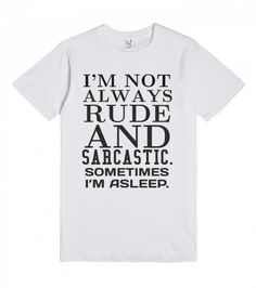 Not always rude and sarcastic tee t shirt