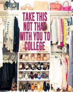 Take this, not that with you to your college closet!