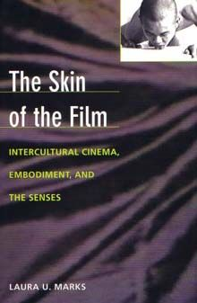 The Skin of the Film: Intercultural Cinema, Embodiment, and the Senses Book Annotation, Filmmaking, Cinema, Duke Univ, Music, Books, Movie Posters, Touch, Culture