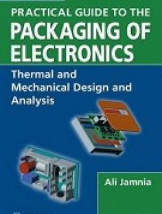 Practical Guide To The Packaging Of Electronics 2nd Edition