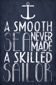 A Smooth Sea Never Made A Skilled Sailor Poster Prints at AllPosters.com