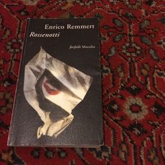 Enrico Remmert - Rossenotti - Marsilio  * * * *