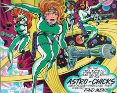 """Jack Kirby - In the '70s, Kirby experimented with a strange sci-fi sex farce called Galaxy Green, focusing on the titular leader of the """"Astro Chicks"""" in the far-off year of 3048."""