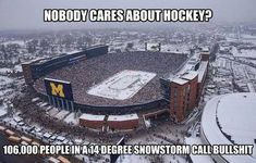 more or less, sounds about right :) we are winter - we are hockey *; Winter Classic on at Michigan Stadium. Toronto Maple Leafs defeated Detroit Red Wings in a shoot out. NHL record setting crowd of almost attended. Blackhawks Hockey, Hockey Teams, Hockey Players, Hockey Logos, Chicago Blackhawks, Hockey Rules, Hockey Mom, Hockey Stuff, Hockey Girlfriend
