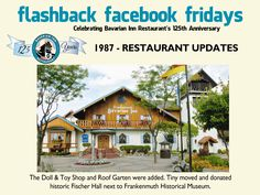Each week during 2013, we will feature a flashback photo and share our history. Please share these weekly postings with your friends and family and join us in celebrating our 125th anniversary. Week 39 - Updates of the Bavarian Inn Restaurant