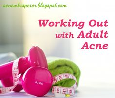 Prevent Adult Acne breakouts while working out.  Read more on the AcneWhsiperer Blog.