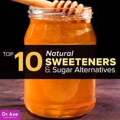 Natural Sweeteners http://www.draxe.com #health #holistic #natural