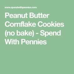 Peanut Butter Cornflake Cookies (no bake) - Spend With Pennies
