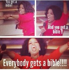 EVERYBODY GETS A BIBLE!!!!!