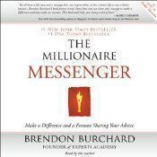 "In The Millionaire Messenger, Brendon Burchard pulls back the curtains on the once-secretive ""expert industry"" and shows how to become an influential and highly paid advice expert through websites, books, speeches, seminars, coaching, consulting, and online programs. Blessed to receive life's golden ticket - a second chance - after surviving a dramatic car accident, Burchard has dedicated his life to helping others find their voice, live more fully, and follow their dreams. By following his…"