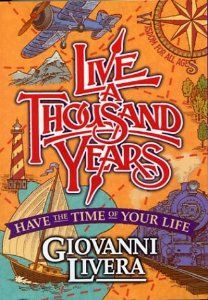Live a Thousand Years: Have the Time of Your Life by Giovanni Livera. $13.59. Publication: January 2004. Publisher: Time Compass, Inc.; First Edition edition (January 2004). Author: Giovanni Livera