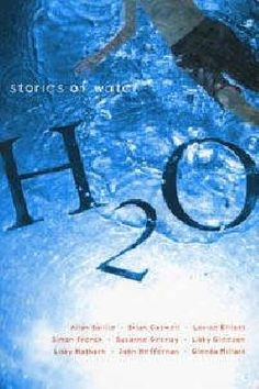 H20- Stories of Water: A fabulous anthology of stories about water, in all its forms, from ten of Australia's leading authors for children. Australia is an island surrounded by ocean. Children grow up near the sea, have holidays by the sea or spend time on rivers, canals and dams. This collection of stories highlights the influence of water on children's lives.