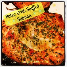 Hungry Toes: Paleo Crab Stuffed Salmon