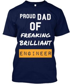 Dad Proud Of Freaking Brilliant  Engineer  Navy T-Shirt Front