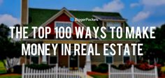 The Top 100 Ways To Make Money In Real Estate