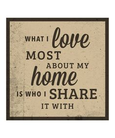 Look what I found on #zulily! 'What I Love Most' Print by Heart of the Home #zulilyfinds