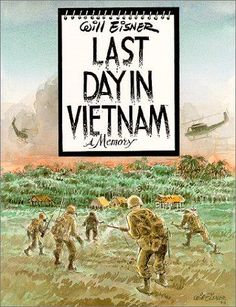 Eisner, Will. Last Day in Vietnam: A Memory. Milwaukie, OR: Dark Horse Comics, 2000.