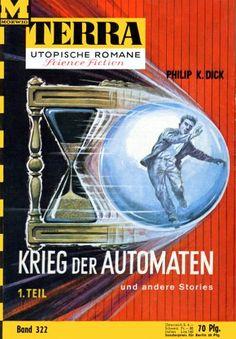 Terra SF 322 Krieg der Automaten 1.Teil   AUTOFAC Philip K. Dick  Titelbild 1. Auflage:  Karl Stephan
