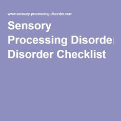1000 Ideas About Sensory Processing Disorder Checklist On
