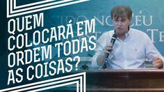 MEVAM OFICIAL - QUEM COLOCARÁ EM ORDEM TODAS AS COISAS? - Luiz Hermínio