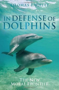 In Defense of Dolphins: The New Moral Frontier (CourseSmart) by Thomas White, http://www.amazon.com/dp/1405157798/ref=cm_sw_r_pi_dp_yVz3qb00HF3QF