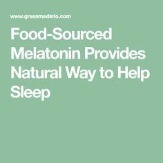 Food-Sourced Melatonin Provides Natural Way to Help Sleep